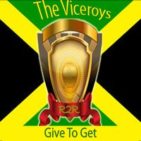 Give to Get — The Viceroys
