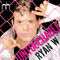 Untouchable — Ryan W