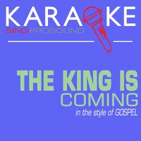 The King Is Coming (In the Style of Gospel) — Karaoke