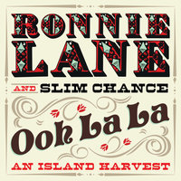 Ooh La La: An Island Harvest — Ronnie Lane's Slim Chance