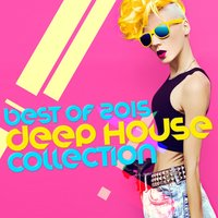 Best of 2015: Deep House Collection — progressive house