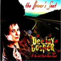 The Driver's Seat — Deejay Gosper & The Hot Flush Blues Band