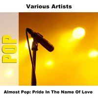 Almost Pop: Pride In The Name Of Love — сборник