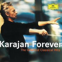Karajan Forever - The Greatest Classical Hits — Герберт фон Караян