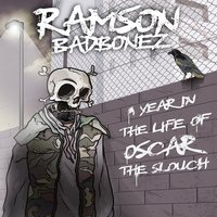 A Year in the Life of Oscar the Slouch — Ramson Badbonez