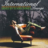 International Lounge Vol. 1, Mixed By DJ Kris Bones — сборник