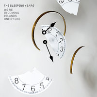 We're Becoming Islands One By One — The Sleeping Years