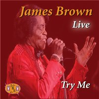 Live - Try Me — James Brown