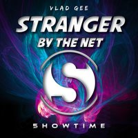Stranger by the Net — Vlad Gee