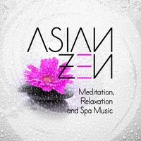Asian Zen Meditation, Relaxation and Spa Music — сборник