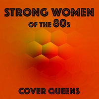 Strong Women of the 80s — Cover Queens