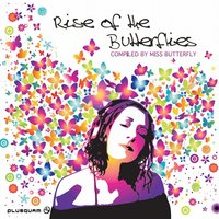 Rise Of The Butterflies compiled by DJane Miss Butterfly — сборник