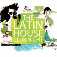 The Latin House Club Night — сборник