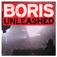 Unleashed — DJ Boris