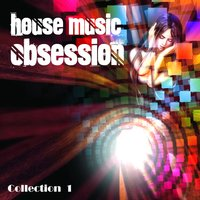 House Music Obsession, Vol. 1 — сборник