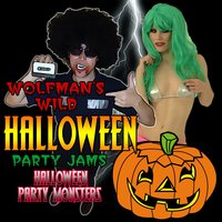 Wolfman's Wild Halloween Party Jams — Halloween Party Monsters