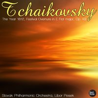 Tchaikovsky: The Year 1812, Festival Overture in E Flat major, Op. 49 — Slovak Philharmonic Orchestra & Libor Pesek