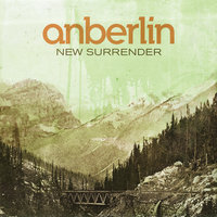 New Surrender — Anberlin