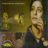 Golden Collection of Kanan Devi — Kanan Devi