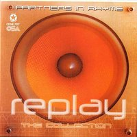 Replay - The Collection — Partners In Rhyme