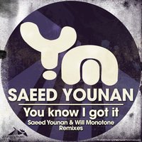 You Know I Got It — Saeed Younan