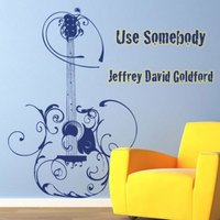 Use Somebody — Jeffrey David Goldford