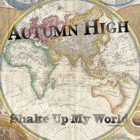Shake Up My World — Autumn High