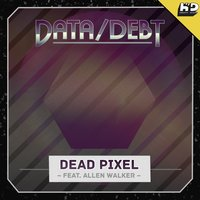 Dead Pixel — Data/Debt