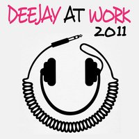 Deejay At Work 2011 — сборник
