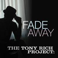 Fade Away — The Tony Rich Project