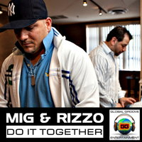 Do it together — Rizzo, MiG, Mig & Rizzo