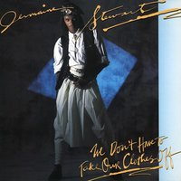 We Don't Have To Take Our Clothes Off — Jermaine Stewart