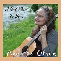 A Good Place to Be — Annette Olsen