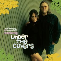 Completely Under the Covers — Matthew Sweet & Susanna Hoffs