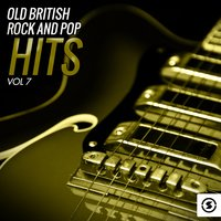 Old British Rock and Pop Hits, Vol. 7 — сборник