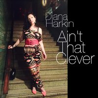 Aint That Clever — Diana Harkin