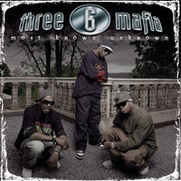 Most Known Unknown (New Package-Clean) — Three 6 Mafia