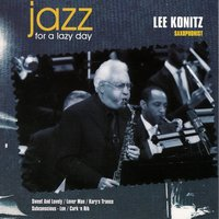 Jazz for a Lazy Day — Lee Konitz