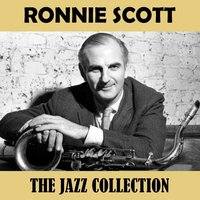 The Jazz Collection — Ronnie Scott