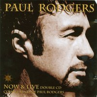 Now & Live CD 1: Now — Paul Rodgers