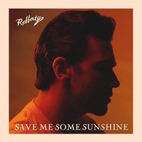 Save Me Some Sunshine — Rafferty