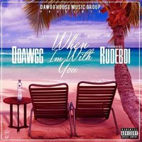 When Im With You (feat. Rudeboi) — Qdawgg