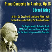 Grieg: Piano Concerto in A minor, Op.16 — Arthur De Greef