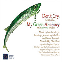 Don't Cry, My Green Anchovy — Ivar Lunde Jr. & Alexis Firstenberg Fisher