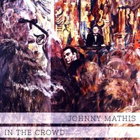 In The Crowd — Johnny Mathis