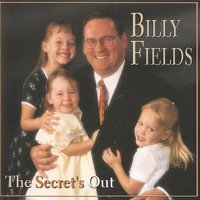 The Secret's Out — Billy Fields