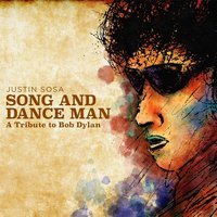 Song and Dance Man: A Tribute to Bob Dylan — Justin Sosa