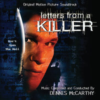 Letters From A Killer - Original Motion Picture Soundtrack — Dennis McCarthy