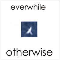 Otherwise — Everwhile