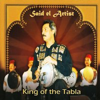 King of the Tabla — Said El Artist